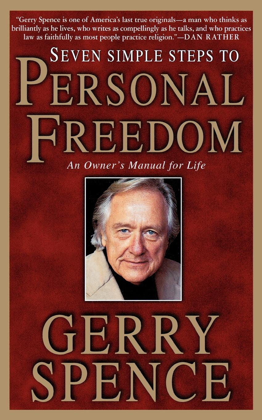 Gerry L. Spence Seven Simple Steps to Personal Freedom. An Owner's Manual for Life seven steps for handling grief