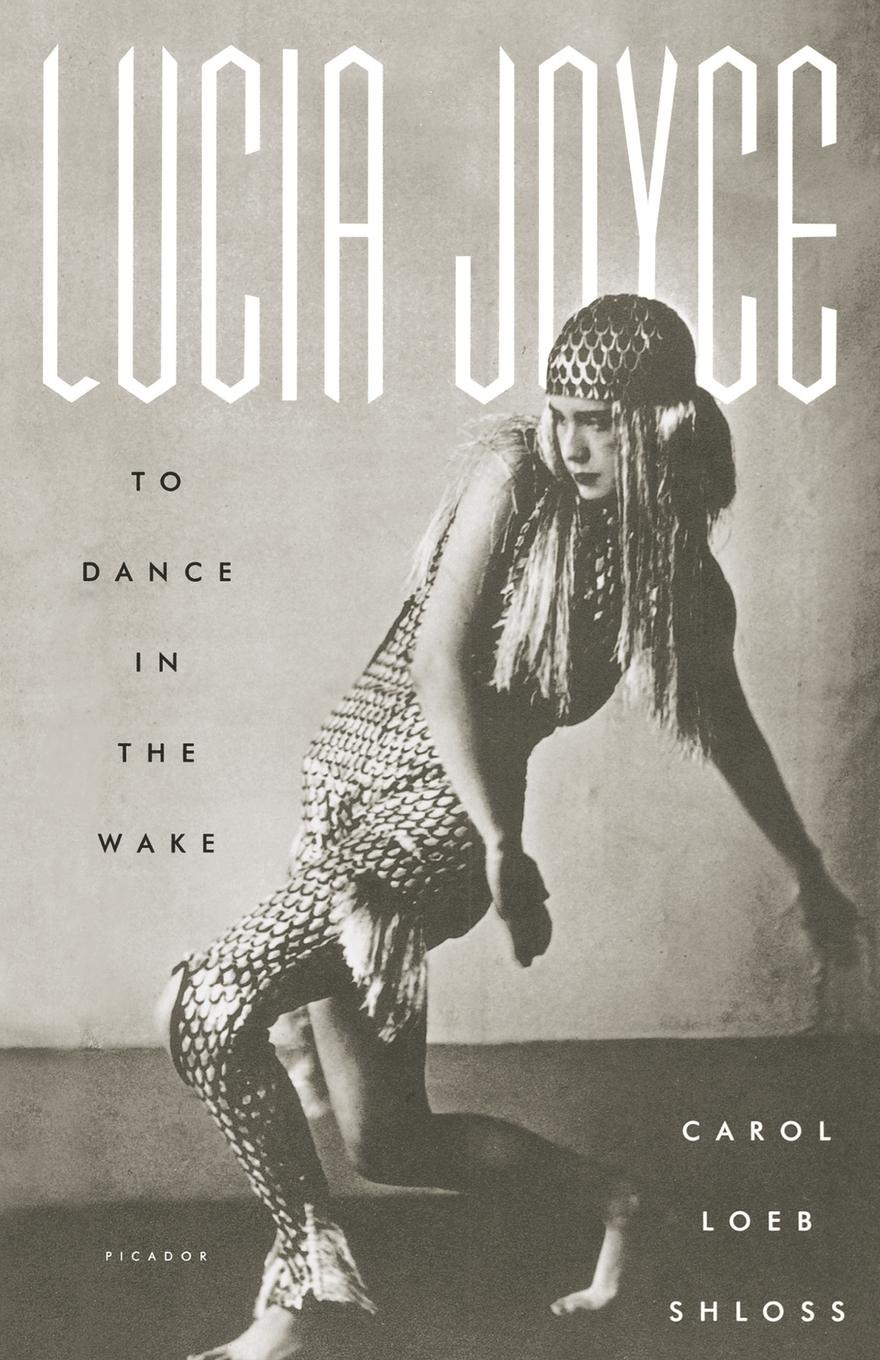 цены Carol Loeb Shloss Lucia Joyce. To Dance in the Wake