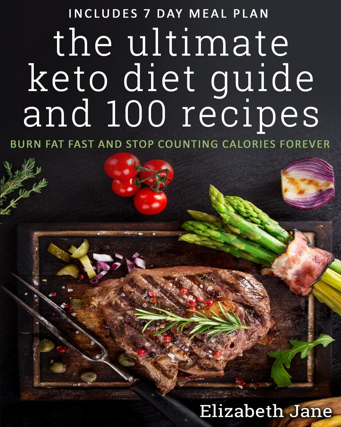 Elizabeth Jane The Ultimate Keto Diet Guide & 100 Recipes. Burn Fat Fast & Stop Counting Calories Forever how to sparkle at counting to 10