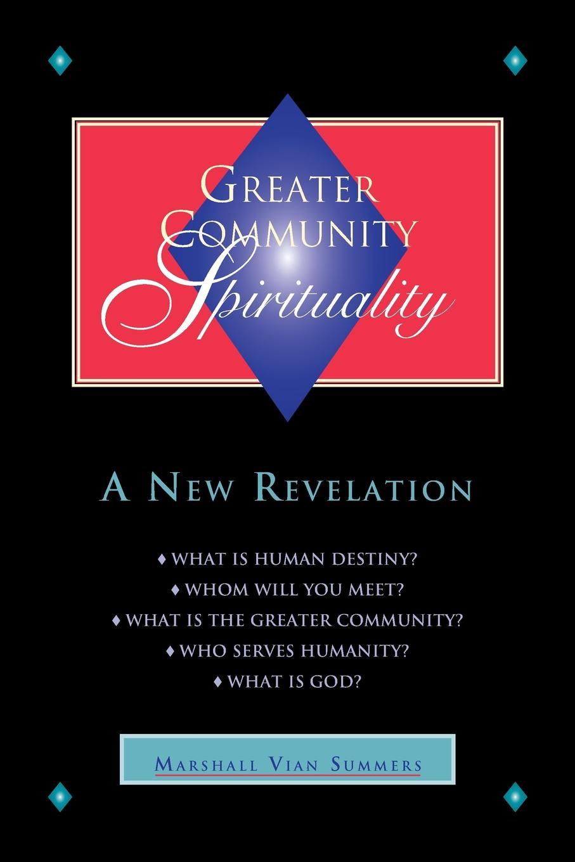 Marshall Vian Summers Greater Community Spirituality