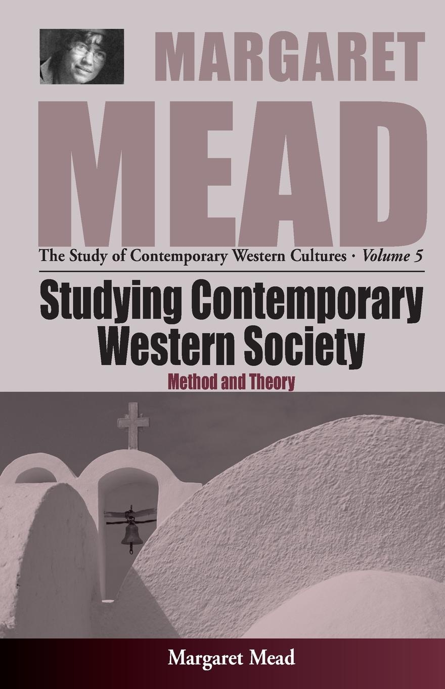 Margaret Mead Studying Contemporary Western Society. Method and Theory margaret mead