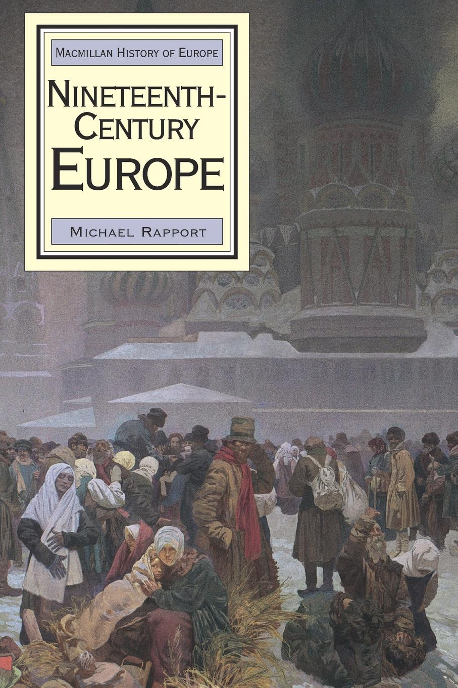 Michael Rapport Nineteenth-Century Europe lloyd s kramer nationalism in europe and america politics cultures and identities since 1775