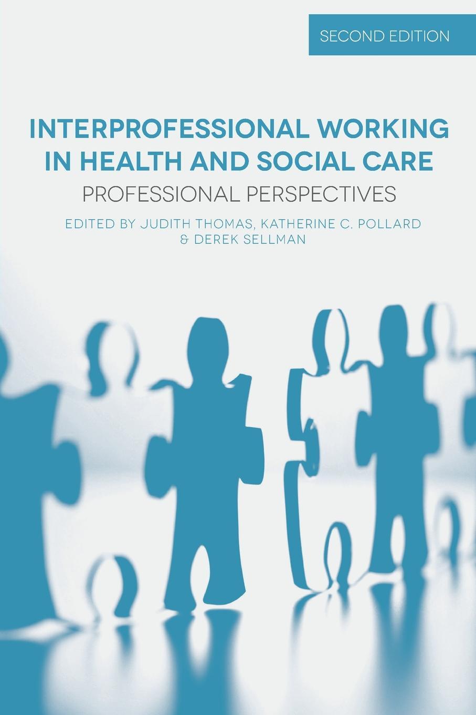 цены на Judith Thomas, Katherine Pollard, Derek Sellman Interprofessional Working in Health and Social Care. Professional Perspectives  в интернет-магазинах