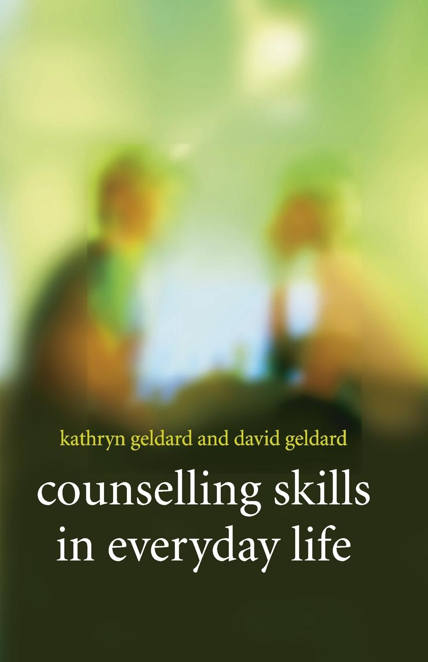 Kathryn & David Geldard Counselling Skills in Everyday Life kathryn stockett the help