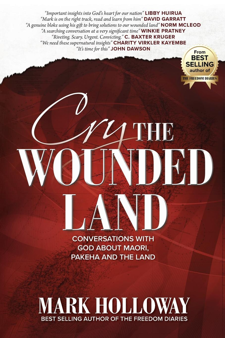 Mark Holloway Cry the Wounded Land. Conversations with God about Maori, Pakeha and the land mark holloway the freedom diaries god speaks back