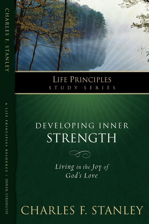 Charles Stanley LPS. Developing Inner Strength