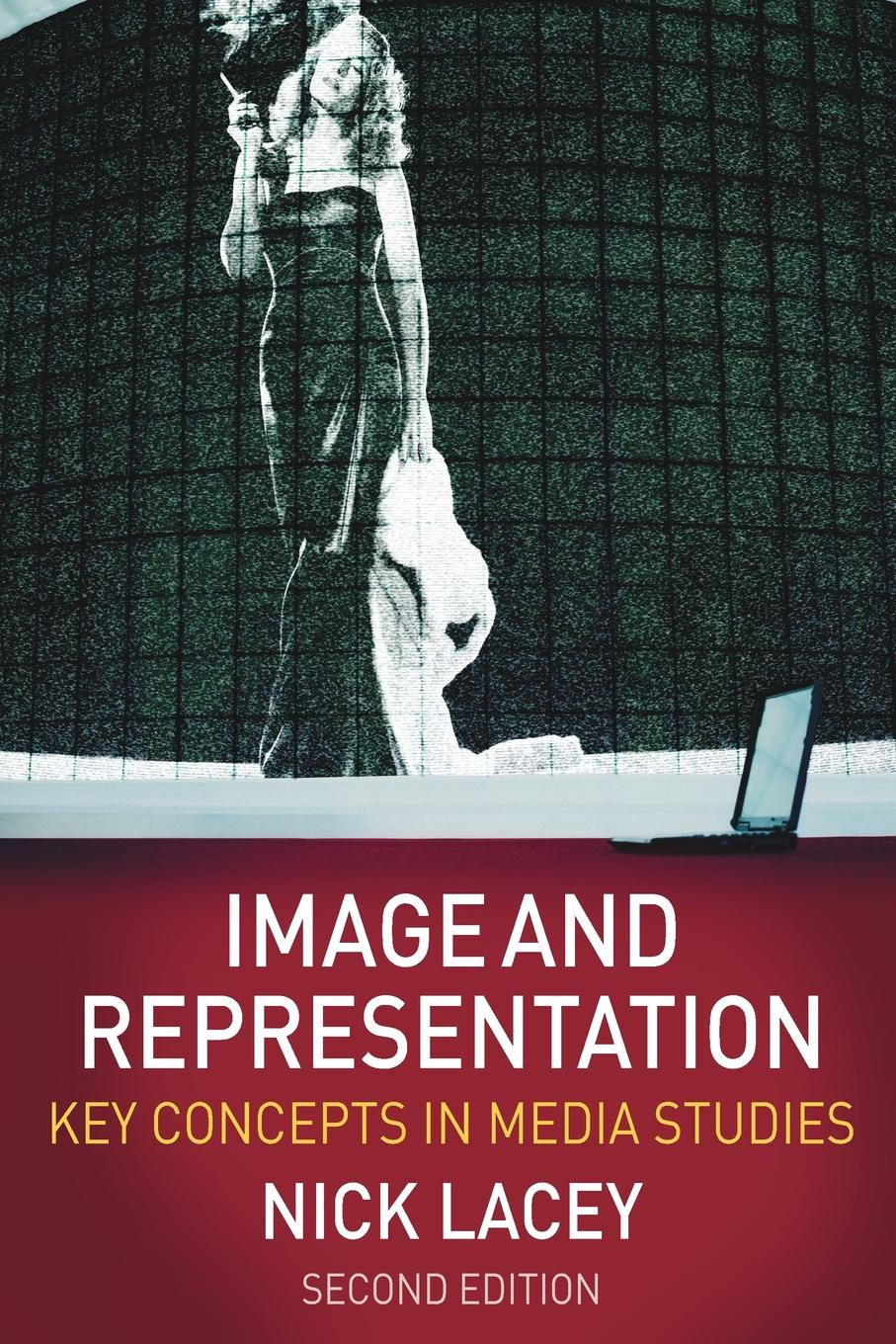 цены на Nick Lacey Image and Representation. Key Concepts in Media Studies  в интернет-магазинах