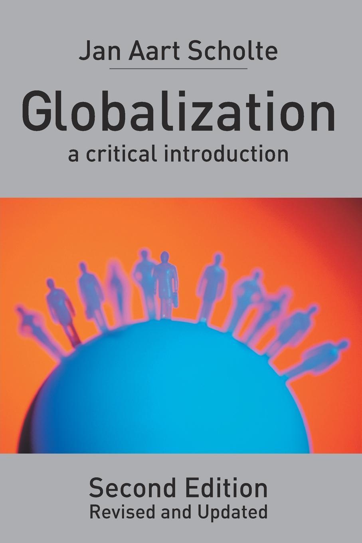 Jan Aart Scholte Globalization. A Critical Introduction lee artz global entertainment media a critical introduction