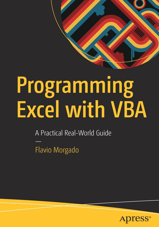 лучшая цена Flavio Morgado Programming Excel with VBA. A Practical Real-World Guide