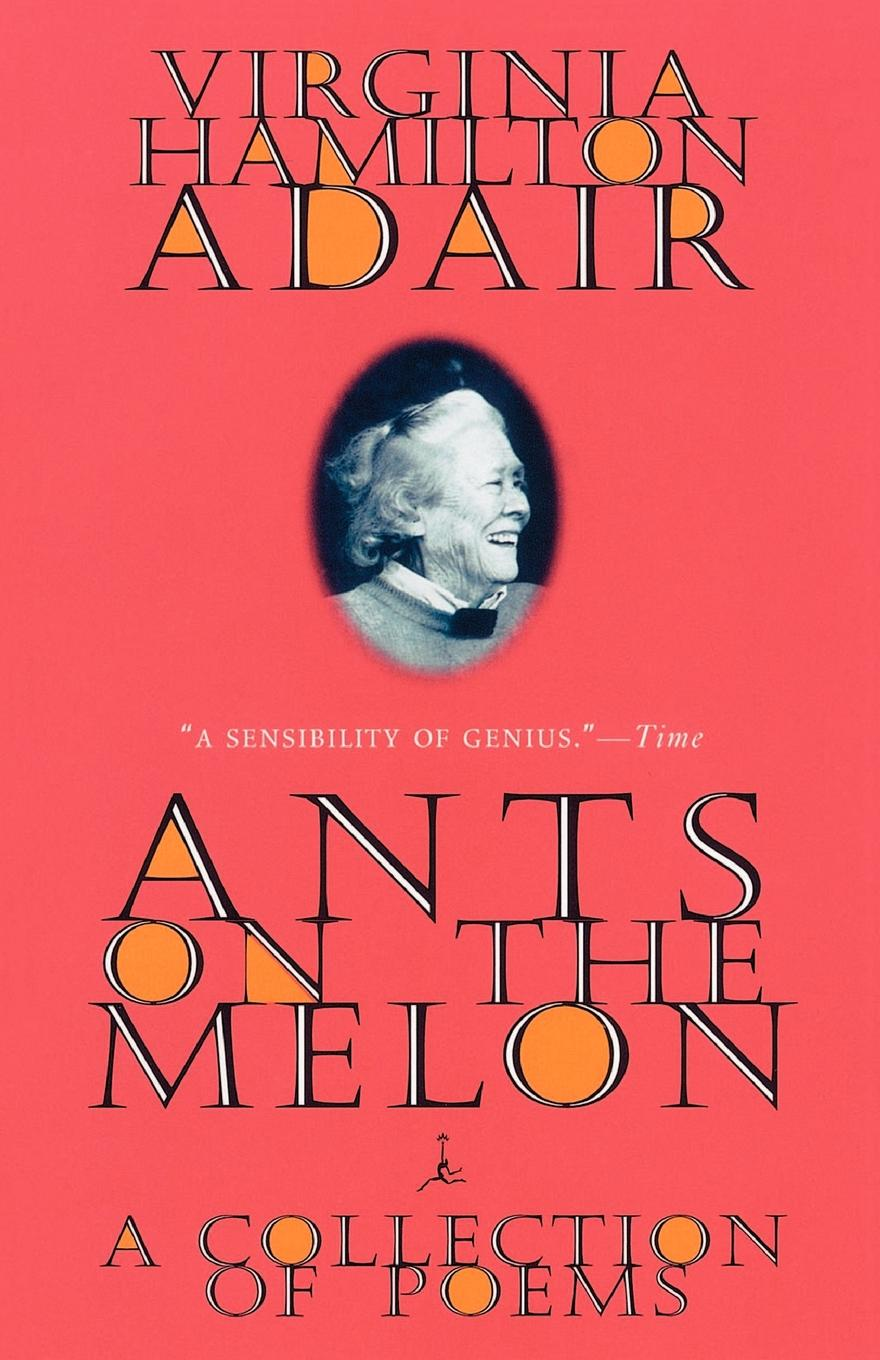 Virginia Hamilton Adair Ants on the Melon. A Collection of Poems virginia hamilton adair ants on the melon a collection of poems