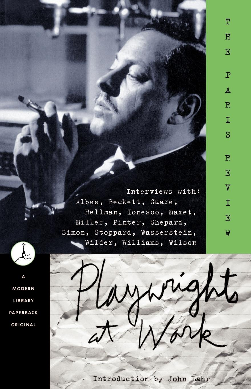 Paris Review, Review Paris Review Playwrights at Work. Interviews with Albee, Beckett, Guare, Hellman, Ionesco, Mamet, Miller, Pinter, Shepard, Simon, Stoppard, Wasserstein, Wilder, Williams, Wilson bronwyn williams beckett s birthright