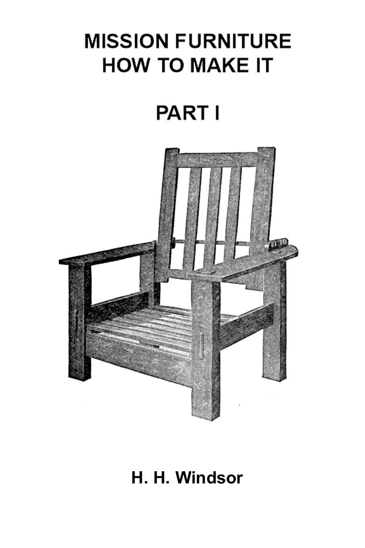 лучшая цена H. H. Windsor Mission Furniture. Part 1