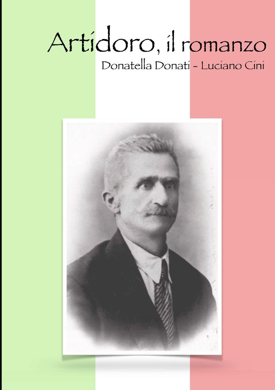 Donatella Donati - Luciano Cini Artidoro, il romanzo il piu e il meno