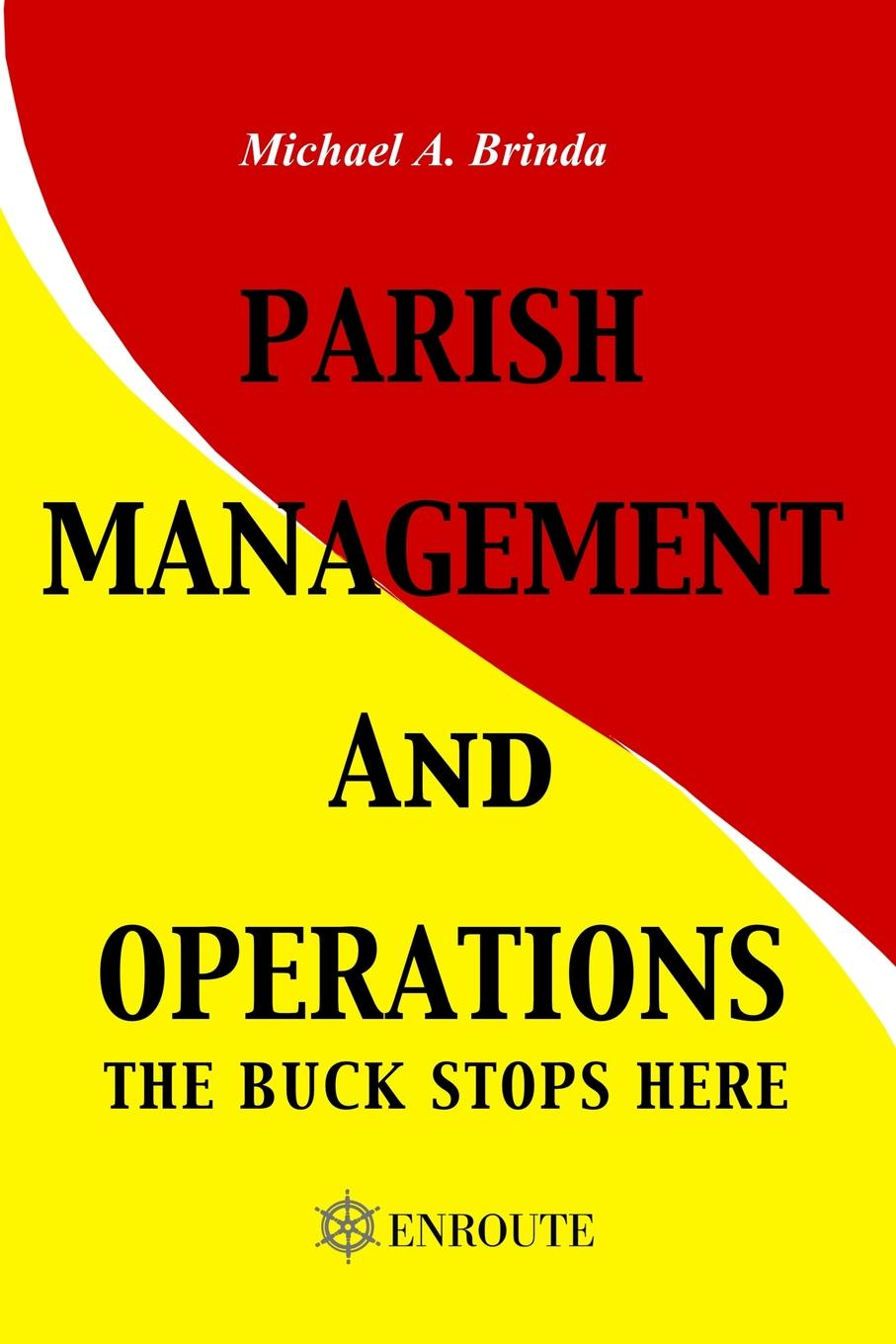 Michael A Brinda Parish Management and Operations. The Buck Stops Here strategic operations and consequences of working capital management