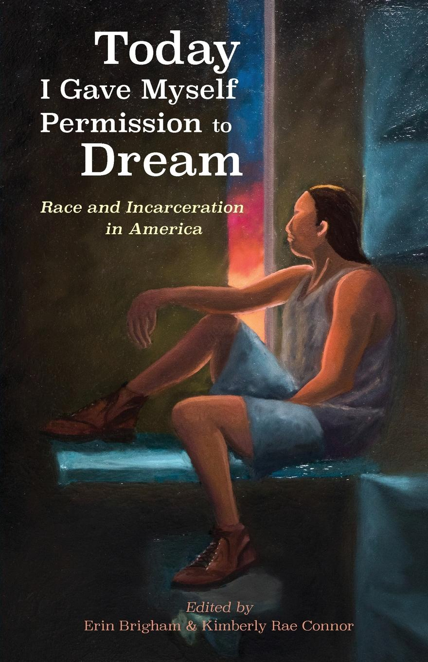 Today I Gave Myself Permission to Dream. Race and Incarceration in America alexey szydlowski ferguson model of the racial political conflict constitutional and legal aspects