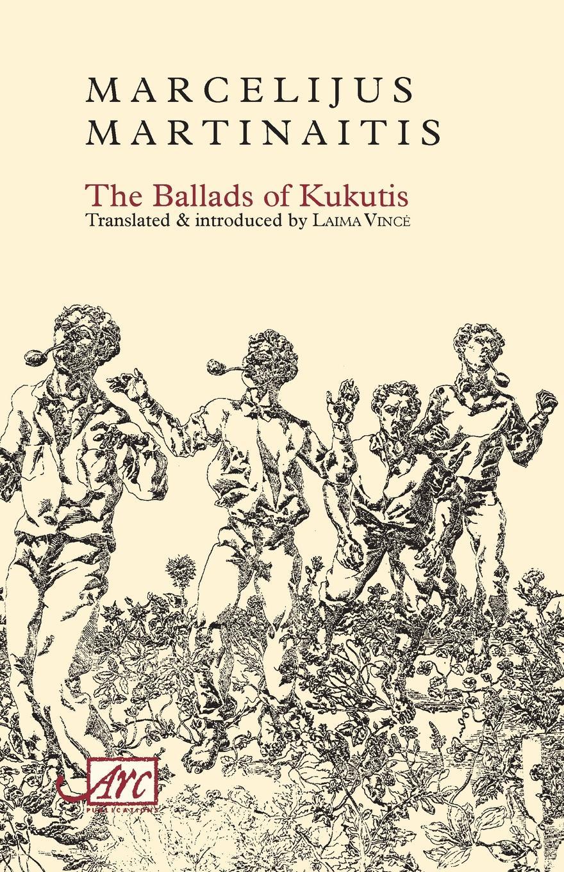 Marcelijus Martinaitis, Laima Vince. The Ballads of Kukutis