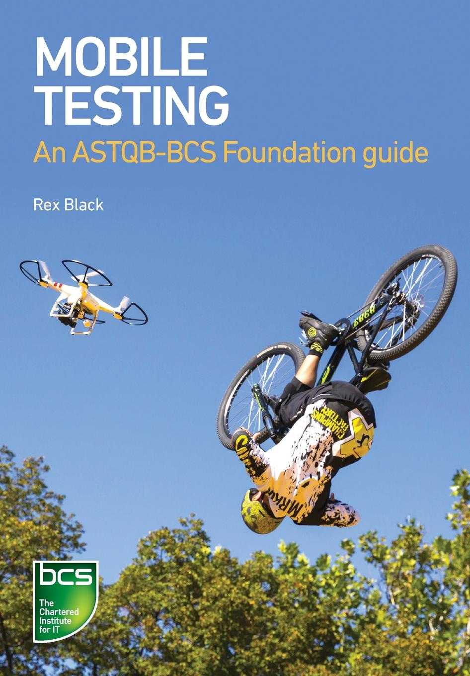 Rex Black Mobile Testing. An ASTQB-BCS Foundation Guide mili ali software testing concepts and operations