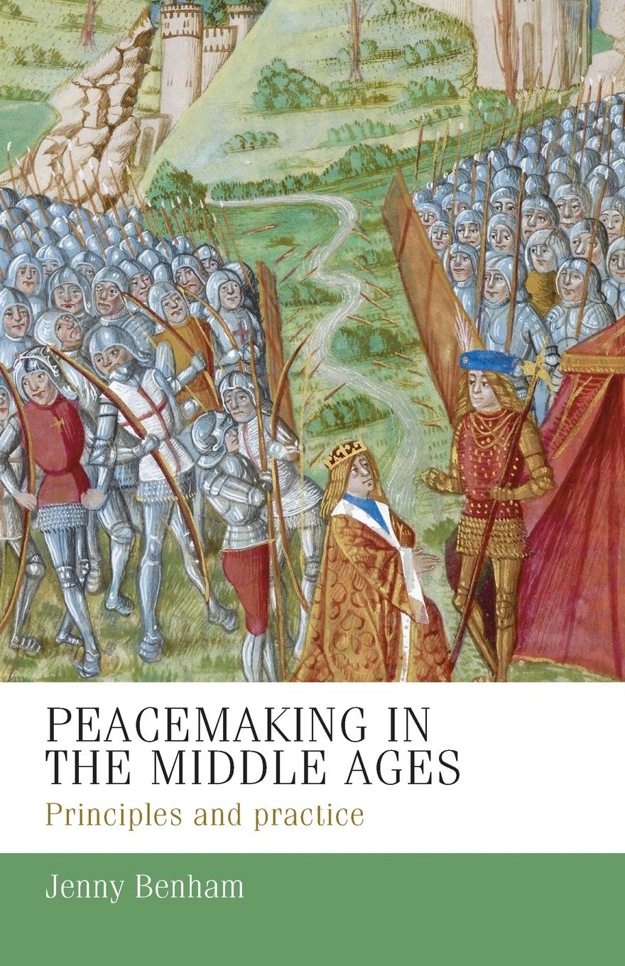 J. E. M. Benham Peacemaking in the Middle Ages. Principles and Practice walter pohl l economic geology principles and practice