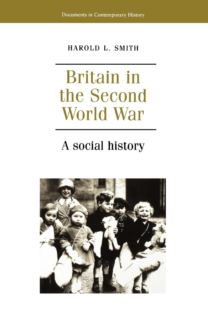 Harold L. Smith Britain in the Second World War. A Social History philip a g sabin the third world war scare in britain a critical analysis