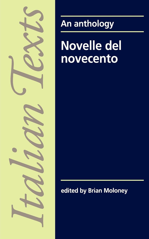 Brian Moloney Novelle del Novece. An Anthology