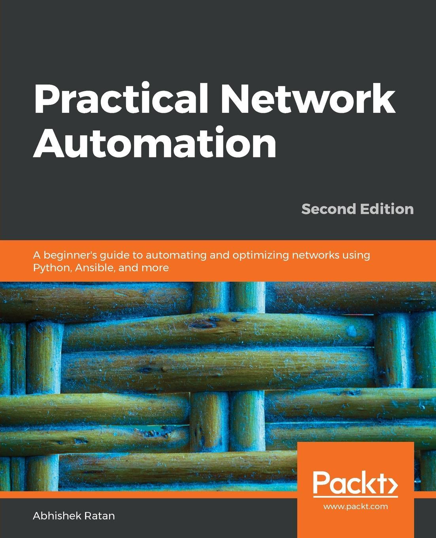 Abhishek Ratan Practical Network Automation- Second Edition abhishek ratan eric chou pradeeban kathiravelu python network programming