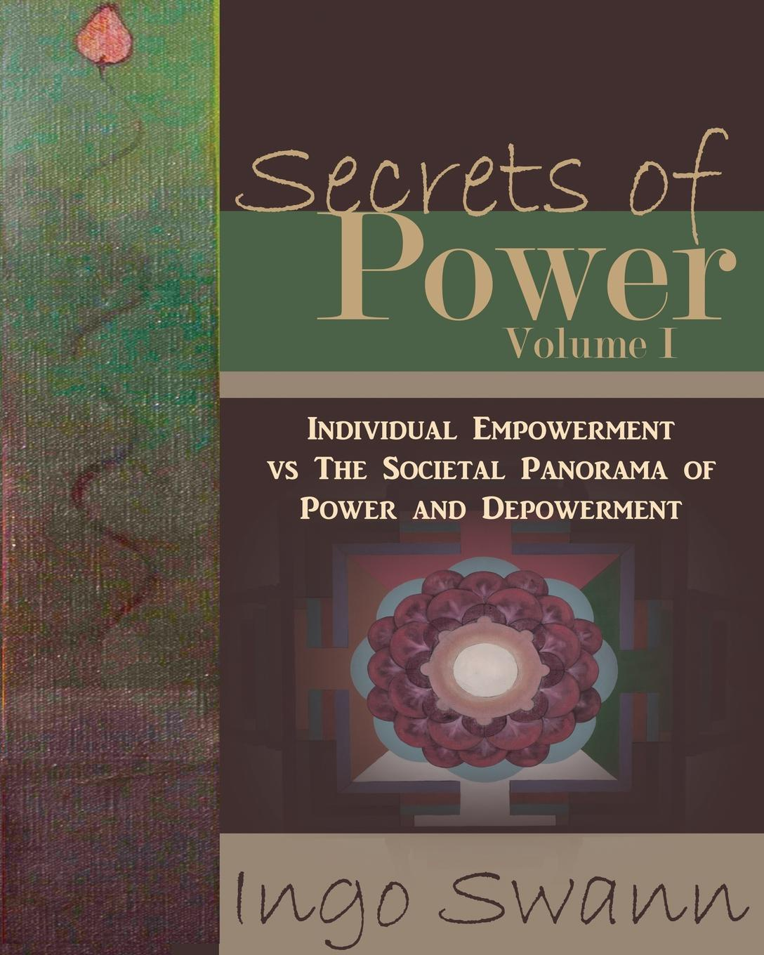 Ingo Swann Secrets of Power, Volume I. Individual Empowerment vs The Societal Panorama of Power and Depowerment nina rae springfields the power of hope