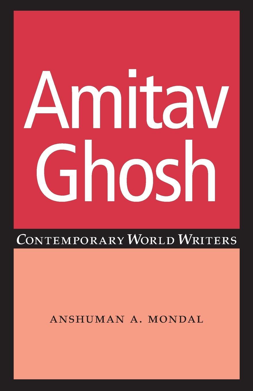Anshuman A. Mondal Amitav Ghosh