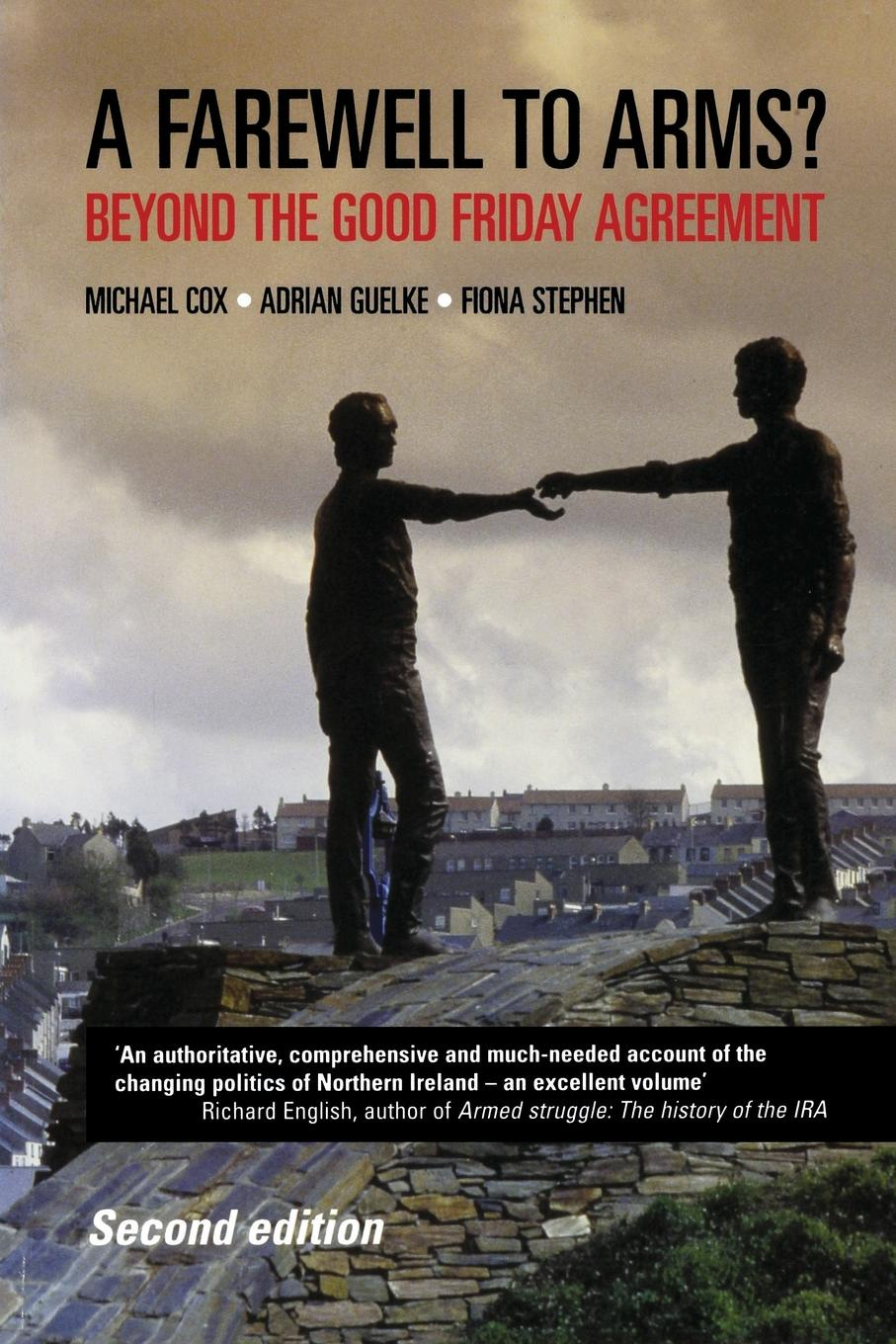 Michael Cox, Adrian Guelke, Fiona Stephen Farewell to Arms?. Beyond the Good Friday Agreement yusuf cinar from conflict to peace rehabilitation process in the phase of transforming conflict the case of northern ireland