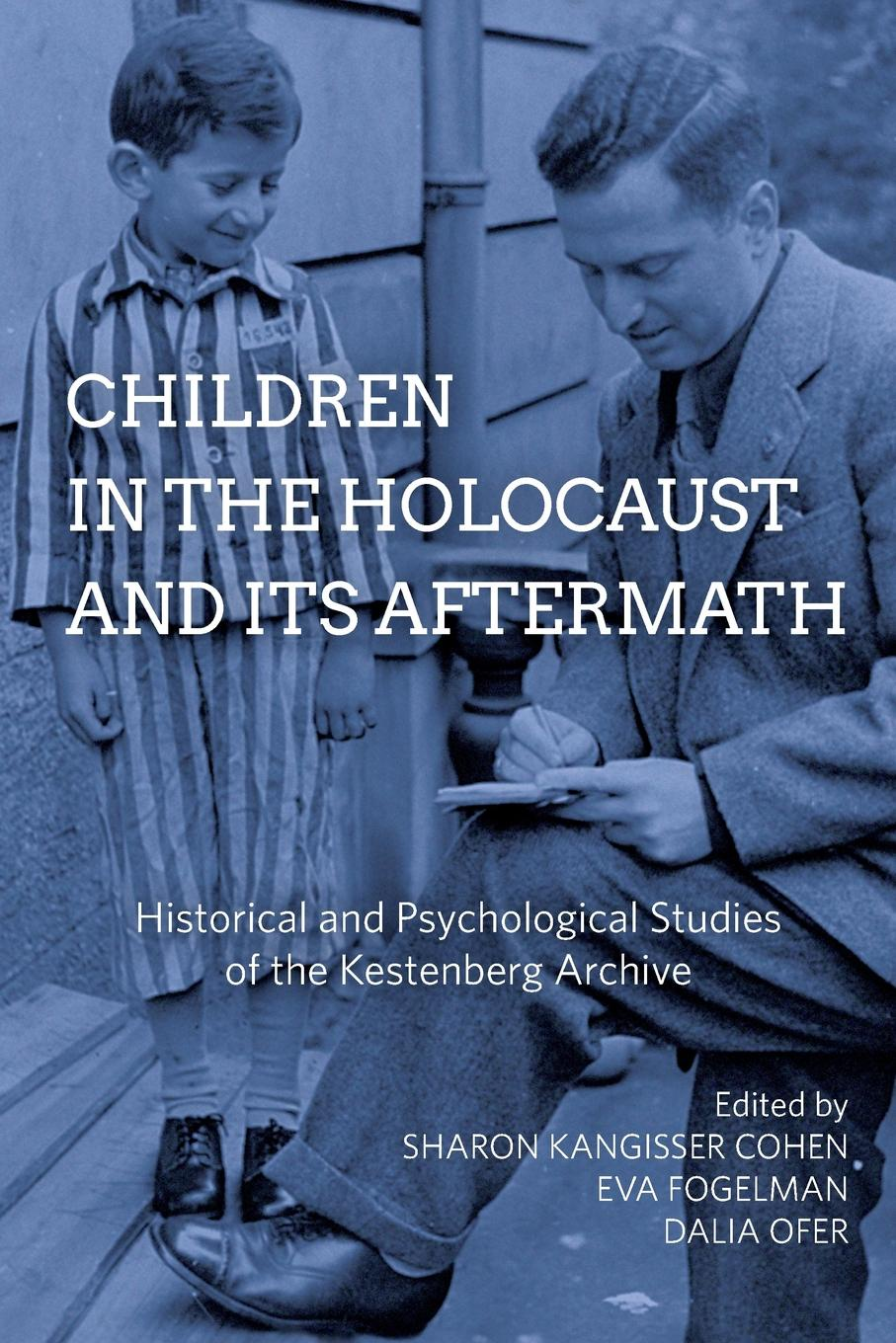 Children in the Holocaust and Its Aftermath. Historical and Psychological Studies of the Kestenberg Archive networks of nazi persecution bureaucracy business and the organization of the holocaust