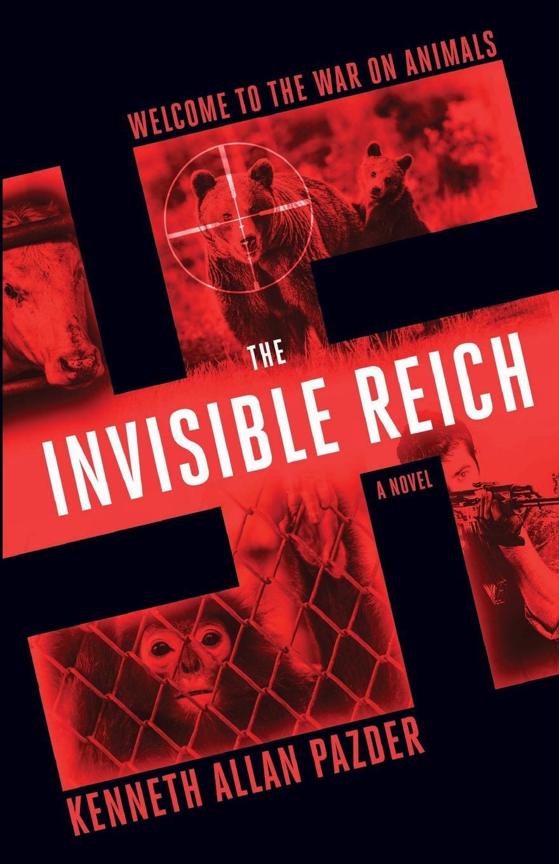 Kenneth Allan Pazder The Invisible Reich kenneth allan pazder the invisible reich