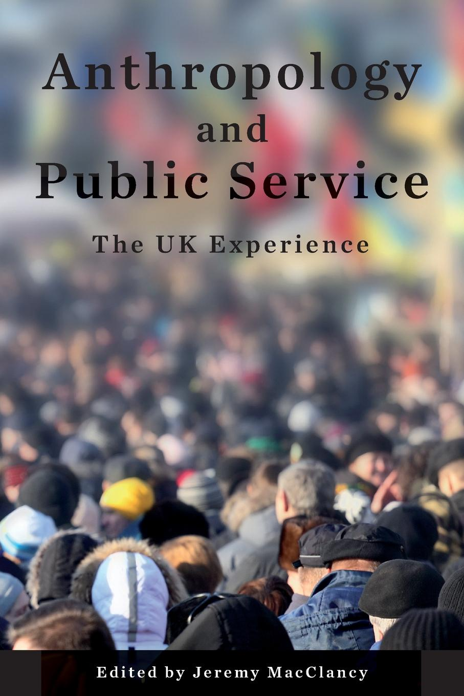 Anthropology and Public Service. The UK Experience