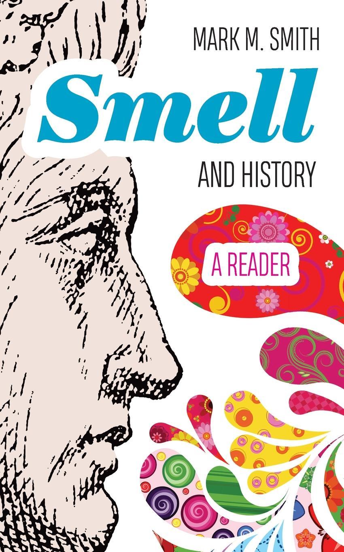 Smell and History. A Reader lauri vahtre üldajaloo lugemik history reader