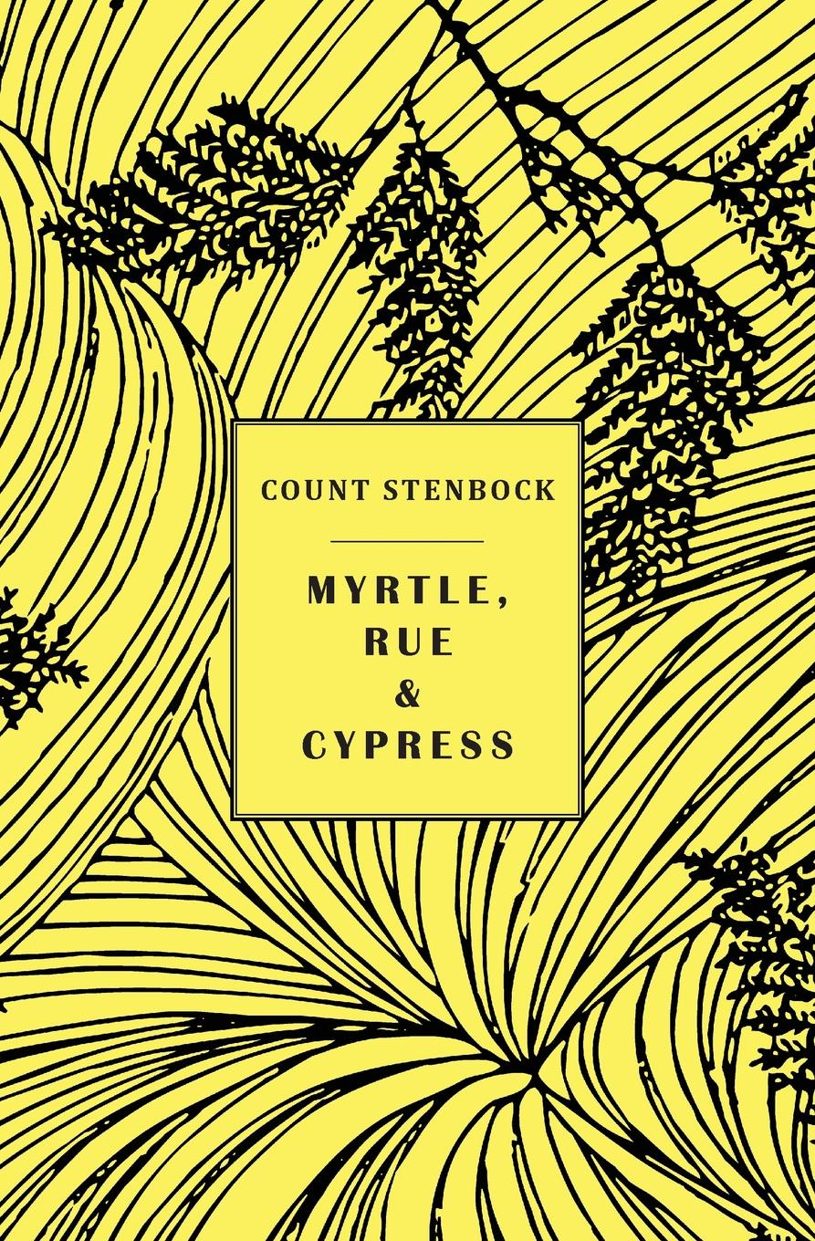Count Stenbock, Eric Stenbock, Stanislaus Stenbock Myrtle, Rue and Cypress carle eric my very first book of food