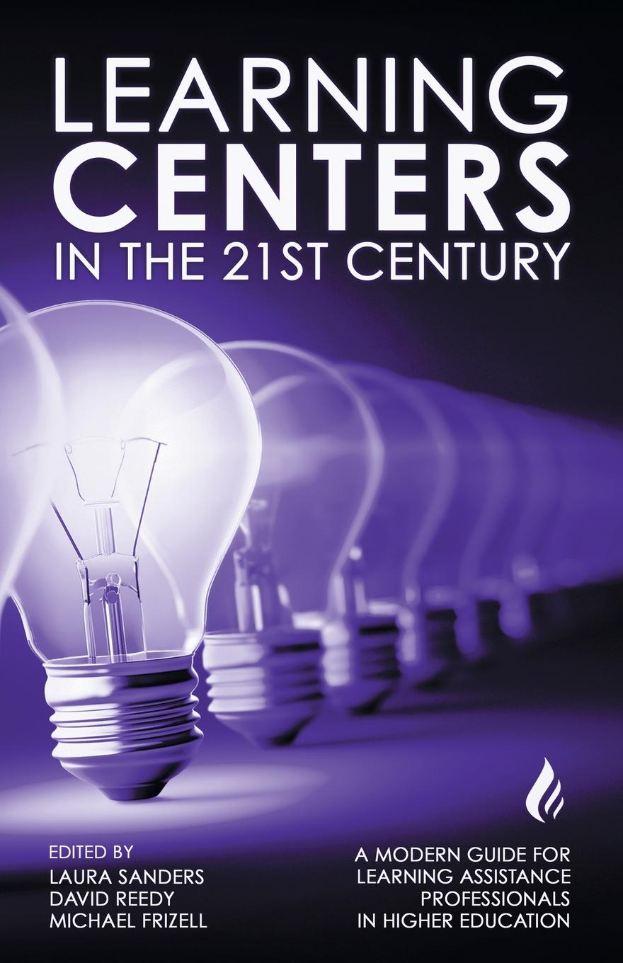 Фото - Learning Centers in the 21st Century. A Modern Guide for Learning Assistance Professionals in Higher Education jillian kinzie using evidence of student learning to improve higher education