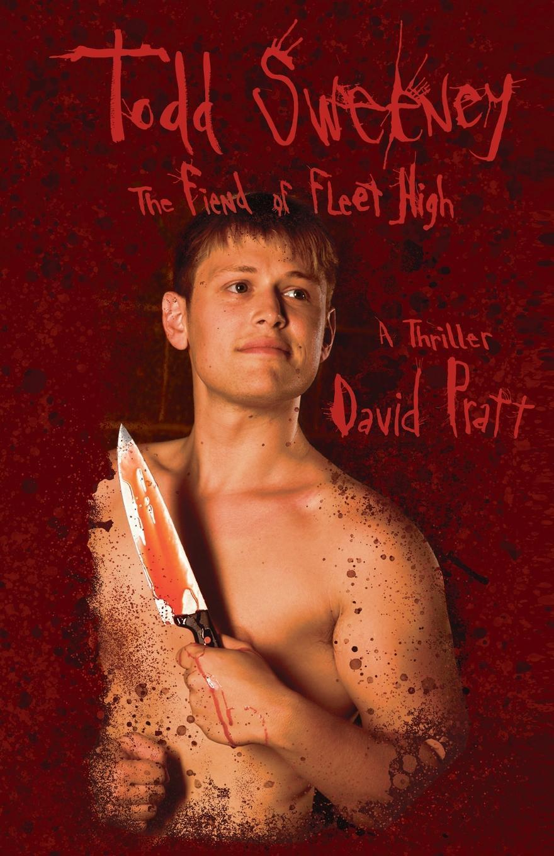 David Pratt Todd Sweeney. The Fiend of Fleet High
