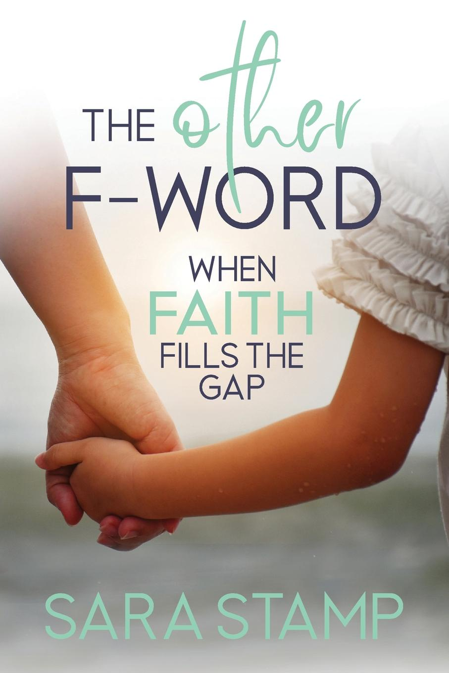 Фото - Sara Stamp The Other F Word. When Faith Fills the Gap anthony marsh the groom s secret handbook how not to screw up the biggest day of her life