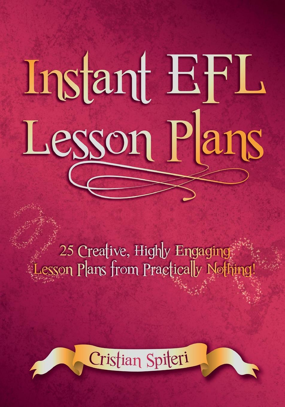 Cristian Spiteri Instant EFL Lesson Plans. 25 Creative, Highly Engaging Lesson Plans from Practically Nothing! oxford practice grammar basic lesson plans and worksheets