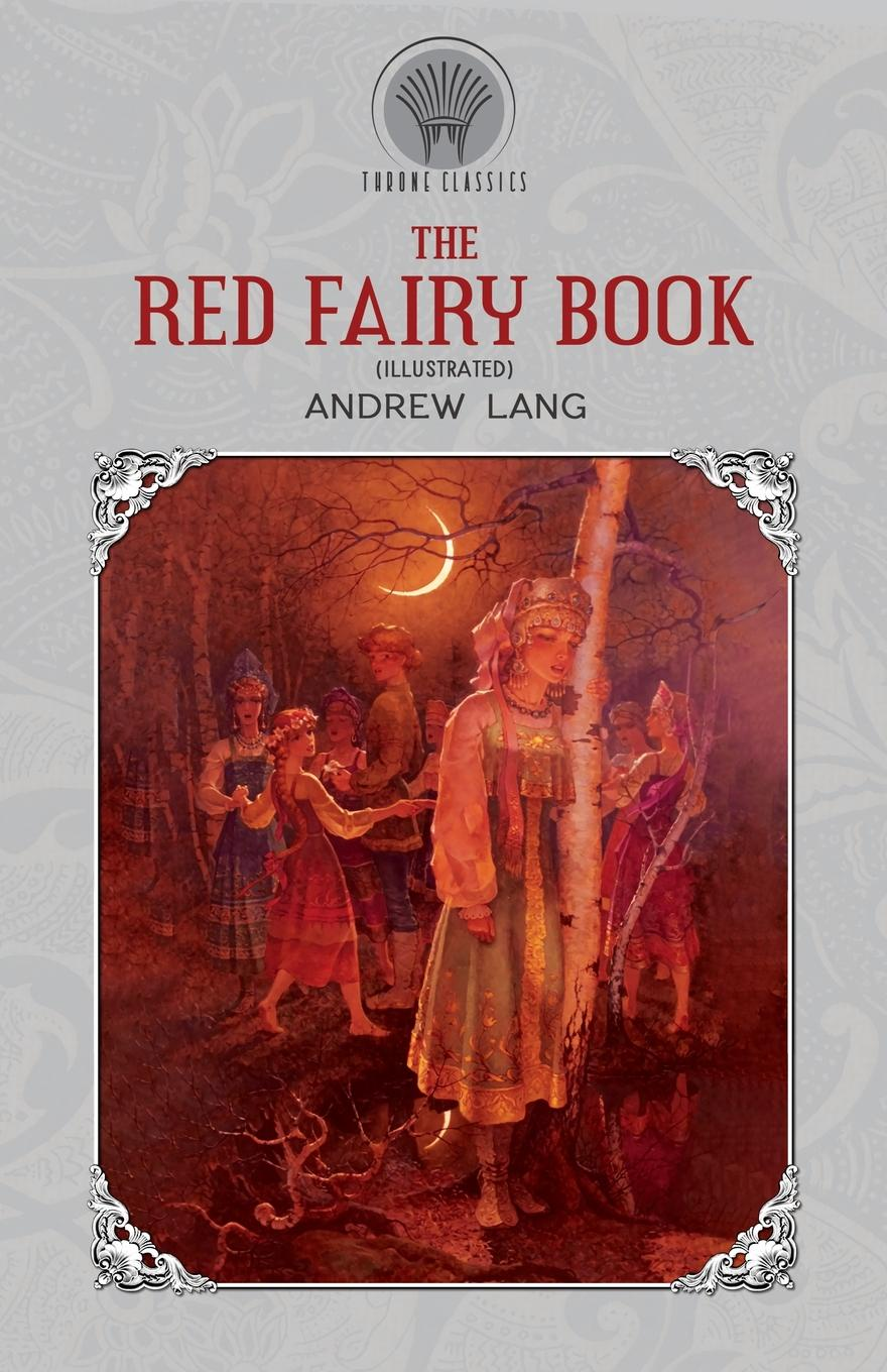 Andrew Lang The Red Fairy Book (Illustrated) lang andrew the valet s tragedy and other studies
