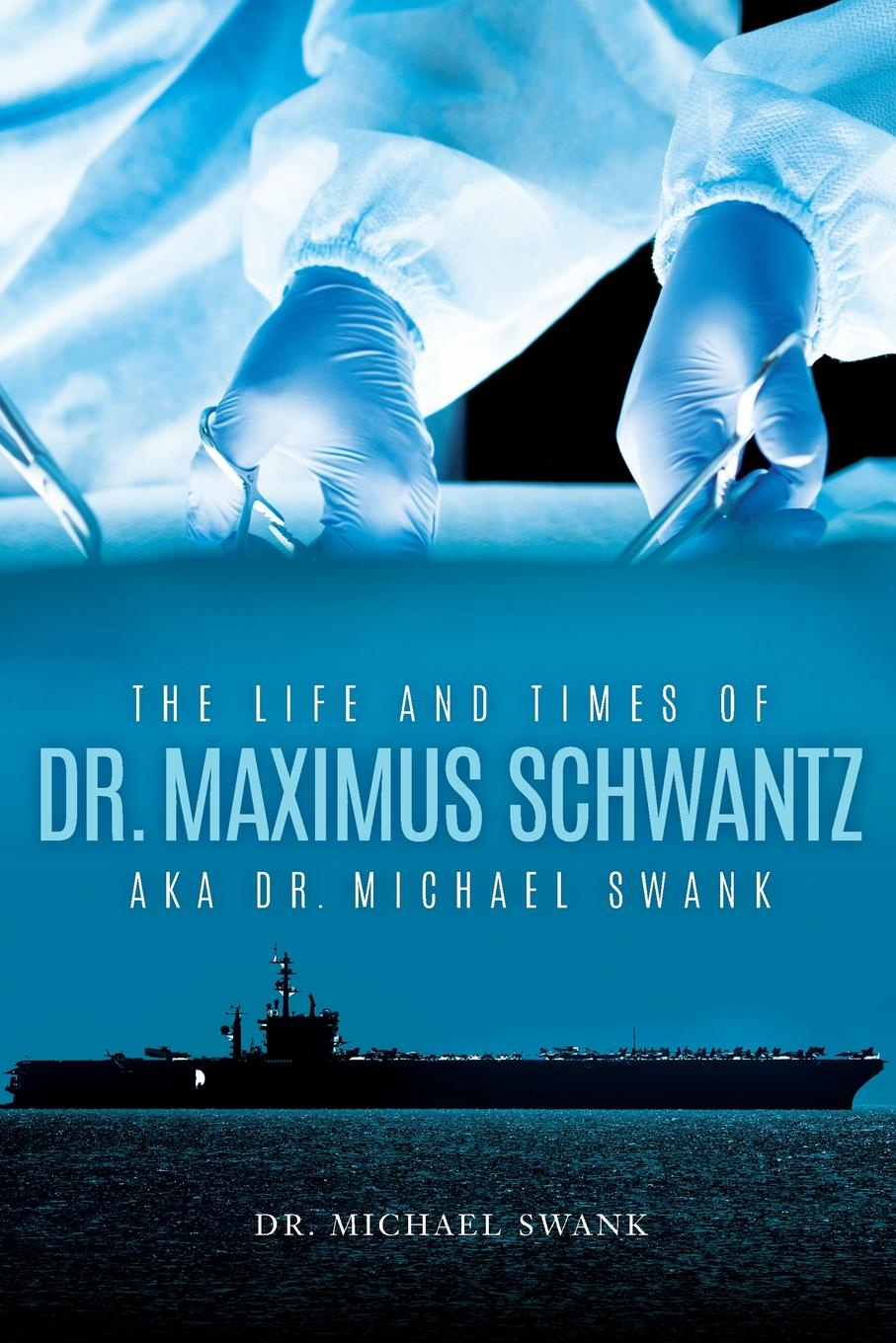 Dr. Michael Swank The Life and Times of Dr. Maximus.Schwantz.Aka Dr. Michael Swank enid starkie petrus borel the lycanthrope the life and times