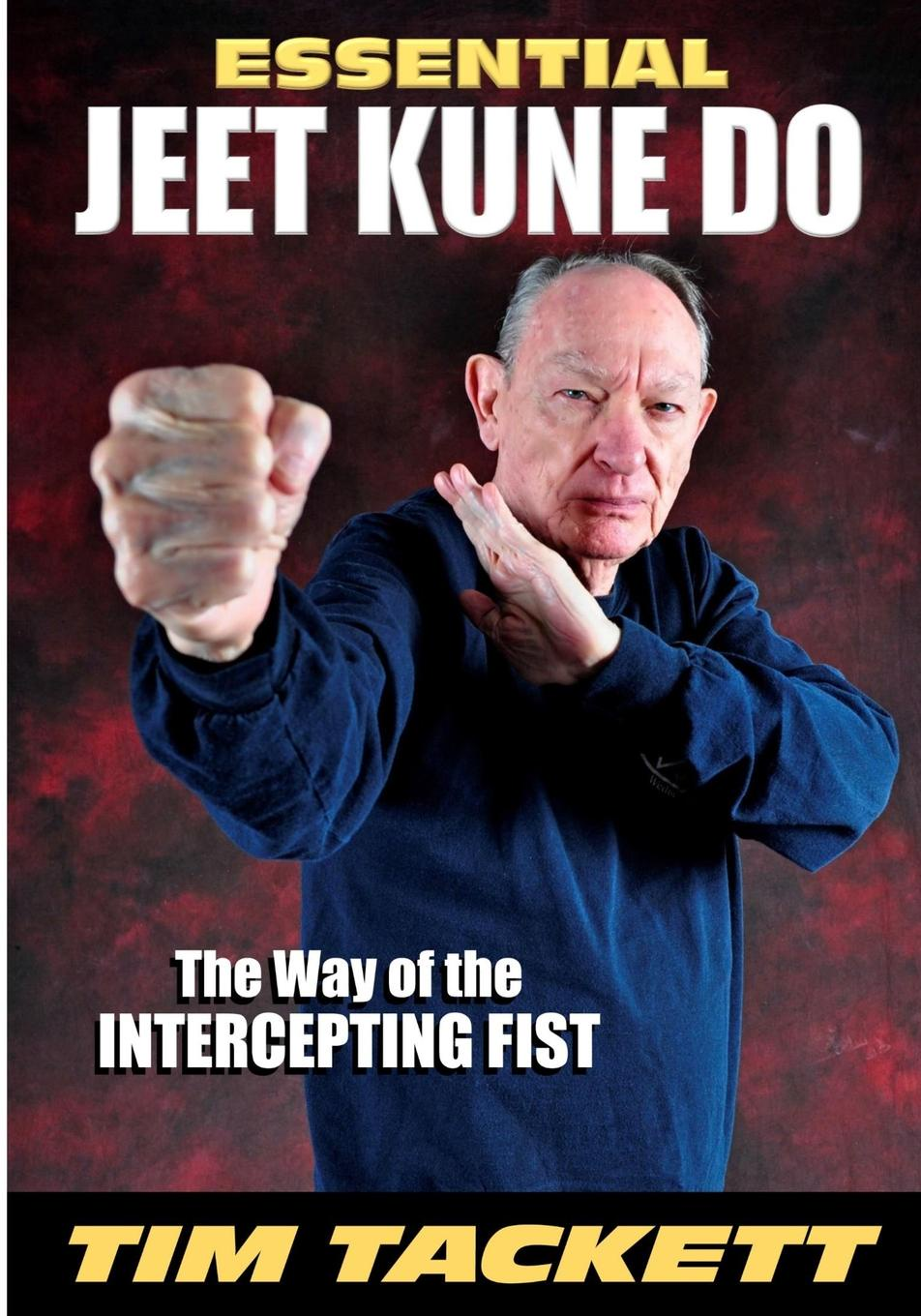 Tim Tackett Essential Jeet Kune Do what will you be sara mee