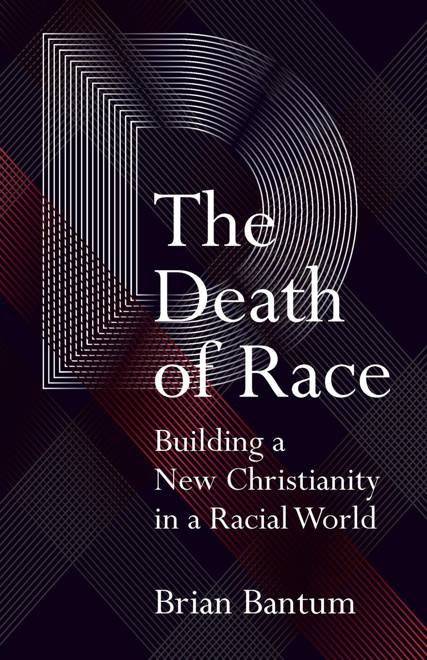 The Death of Race. Building a New Christianity in Racial World