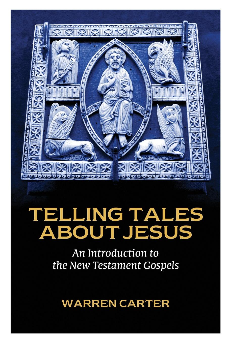 Warren Carter Telling Tales about Jesus. An Introduction to the New Testament Gospels frederick j murphy an introduction to jesus and the gospels