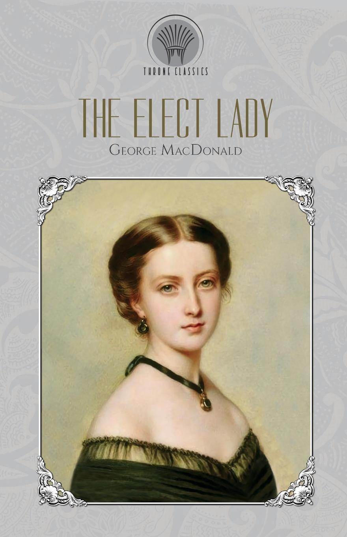 MacDonald George The Elect Lady three man 45