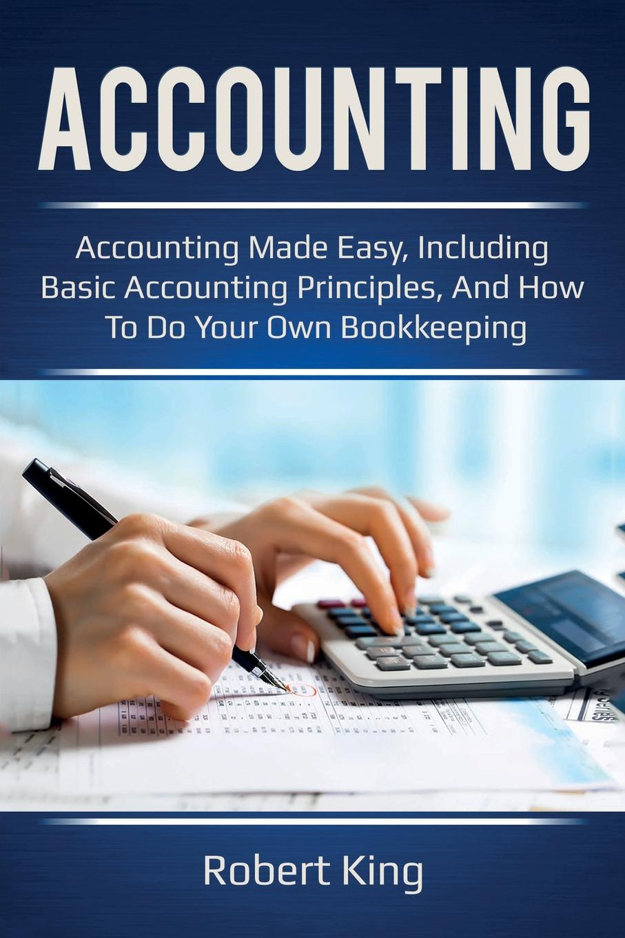 Accounting. Accounting made easy, including basic accounting principles, and how to do your own bookkeeping! Do you want to learn how to do your own accounting, but aren't...