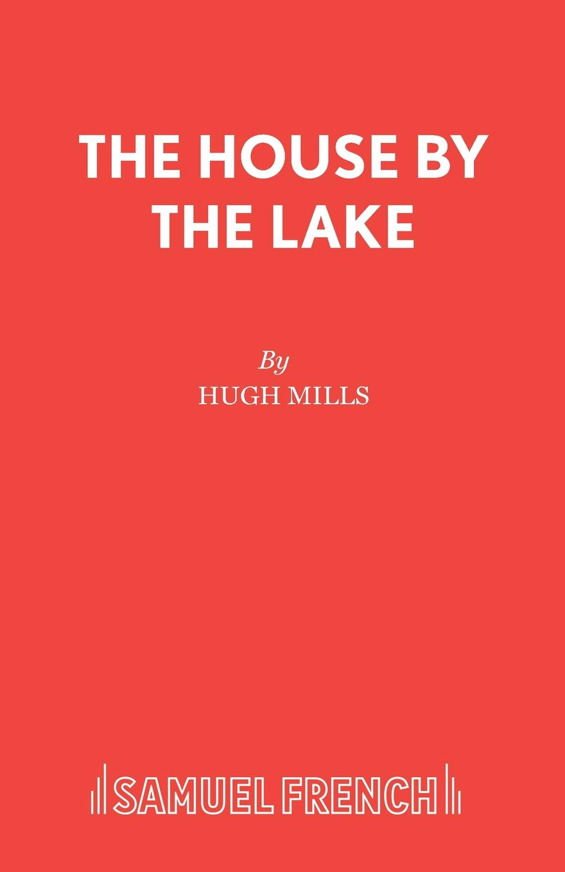Hugh Mills The House by the Lake джемпер colin s colin s mp002xm0w5w4