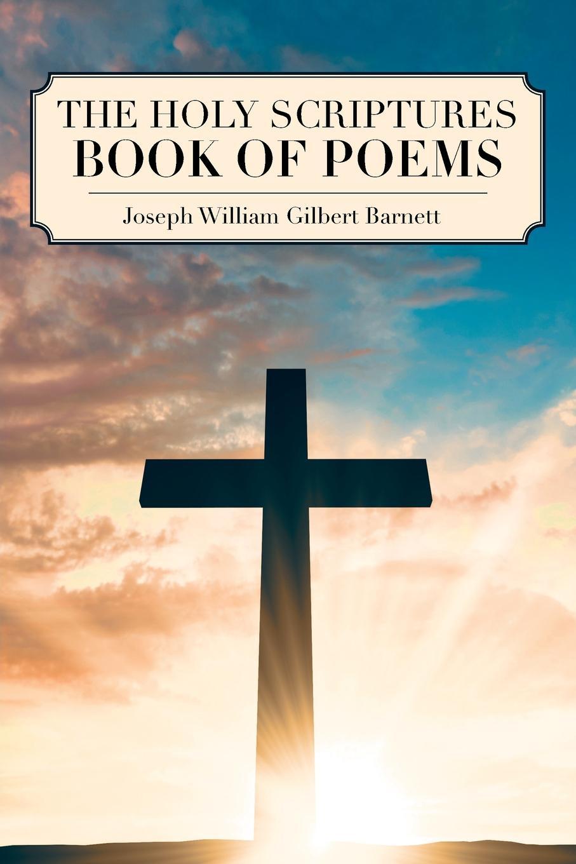 Joseph William Gilbert Barnett The Holy Scriptures Book of Poems