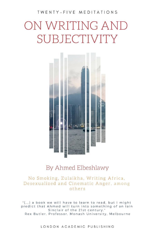 Ahmed Elbeshlawy Twenty-Five Meditations on Writing and Subjectivity недорго, оригинальная цена