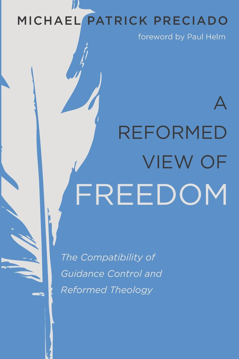 Michael Patrick Preciado A Reformed View of Freedom samkhya philosophy a generic view