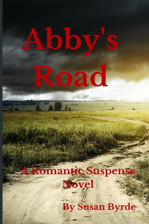 Susan Byrde Abby's Road. A Romantic Suspense Novel abby green the sultan s choice
