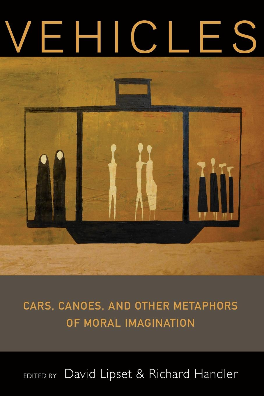 Vehicles. Cars, Canoes, and Other Metaphors of Moral Imagination